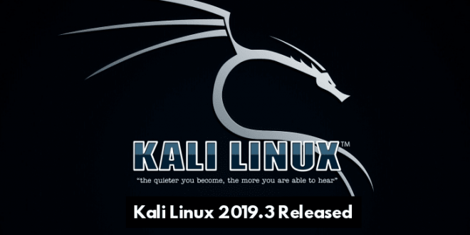Kali Linux 2019.3 est publié pour les amateurs de piratage éthique
