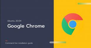 Comment Installer Google Chrome sous Ubuntu 20.04 en utilisant Terminal
