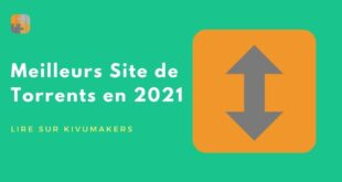 Top 10 Sites Web pour Télécharger des Torrents en 2021 - 100% Fonctionnels