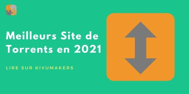 Top 10 Sites Web pour Télécharger des Torrents en 2021 – 100% Fonctionnels